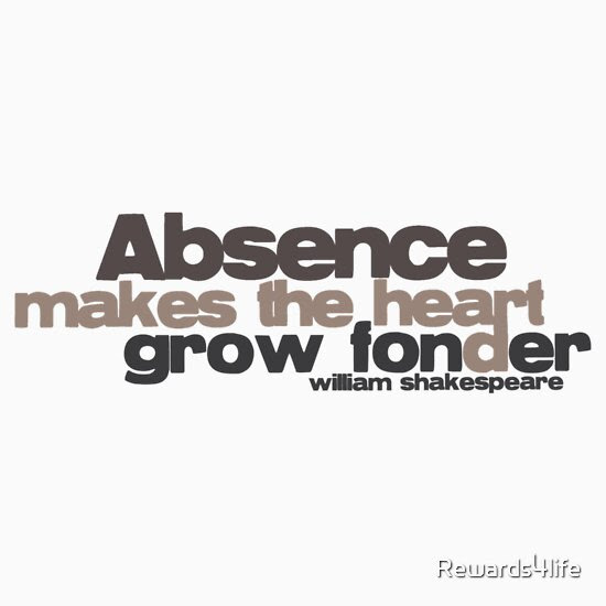 Absence Makes The Heart Grow Fonder Quotes Traffic Club