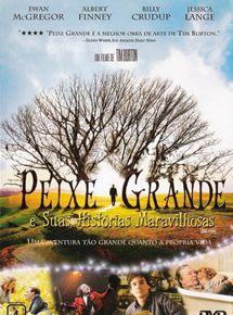 Peixe Grande E Suas Histórias Maravilhosas Filme 2003 Adorocinema