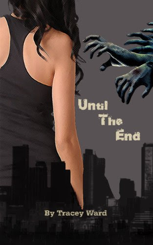 Until the End (Quarantined) by Tracey Ward