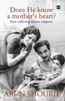 Does He know a mothers heart?: How suffering refutes religion: Book