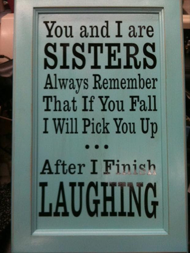 Funny Quotes About Sisters. QuotesGram
