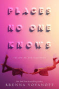 Title: Places No One Knows, Author: Brenna Yovanoff
