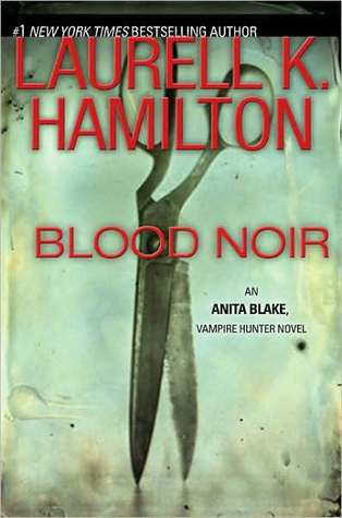 Blood Noir (Anita Blake, Vampire Hunter, #16)
