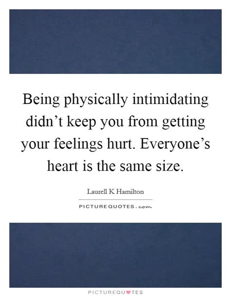 Getting Your Feeling Hurt Quotes