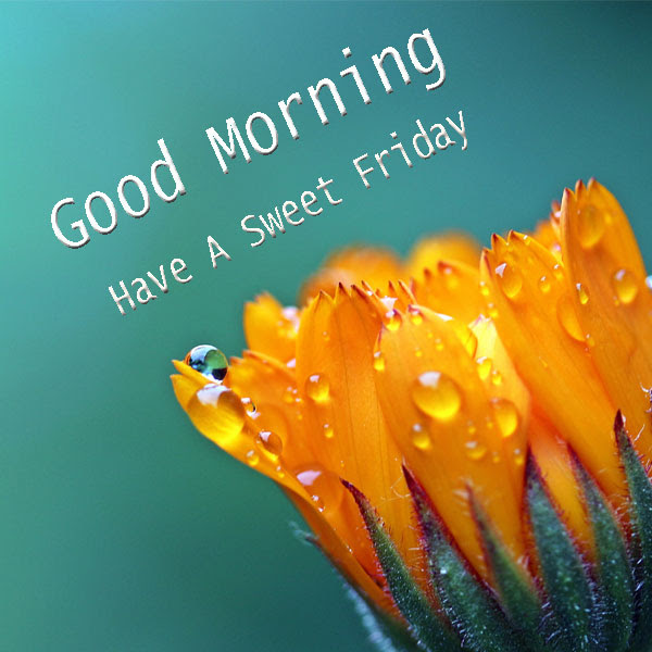 Have A Sweet Friday Good Morning Images Good Morning Images