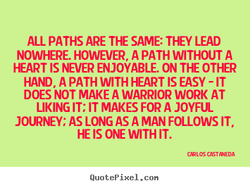 Quotes About Long Paths 60 Quotes