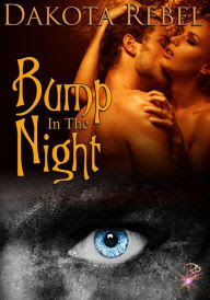 Bump in the Night (Paranormal Vampire Erotic Romance) by Dakota Rebel