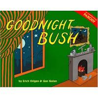 Goodnight Bush: A Parody