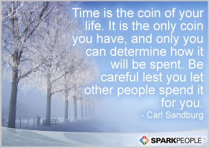 Time Is The Coin Of Your Life It Is The Only Coin You Have