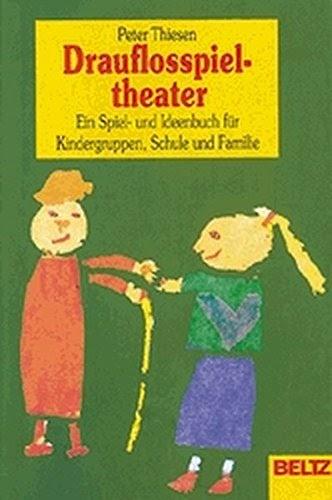 pdf drauflosspieltheater ein spiel und ideenbuch für