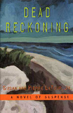 Dead Reckoning by Susan and Pierre LaTour, Jr.