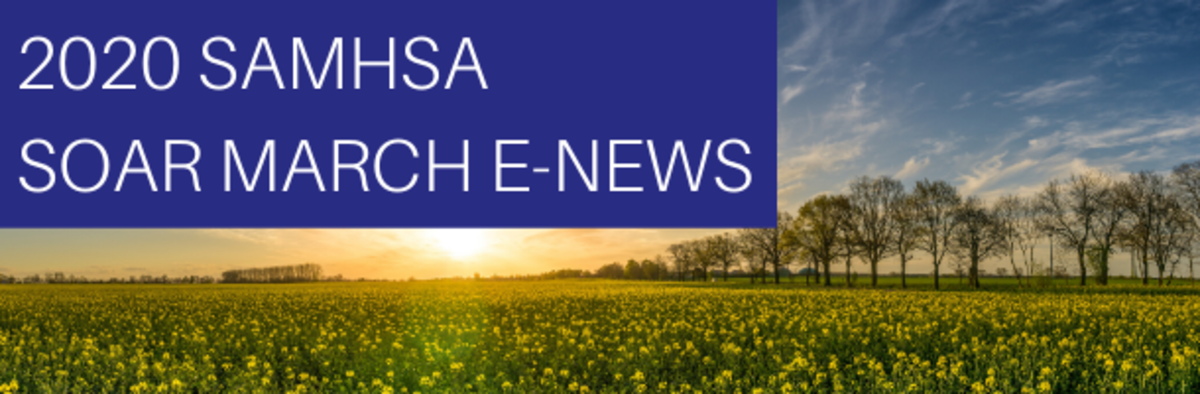 March 2020 SAMHSA SOAR E-Newsletter