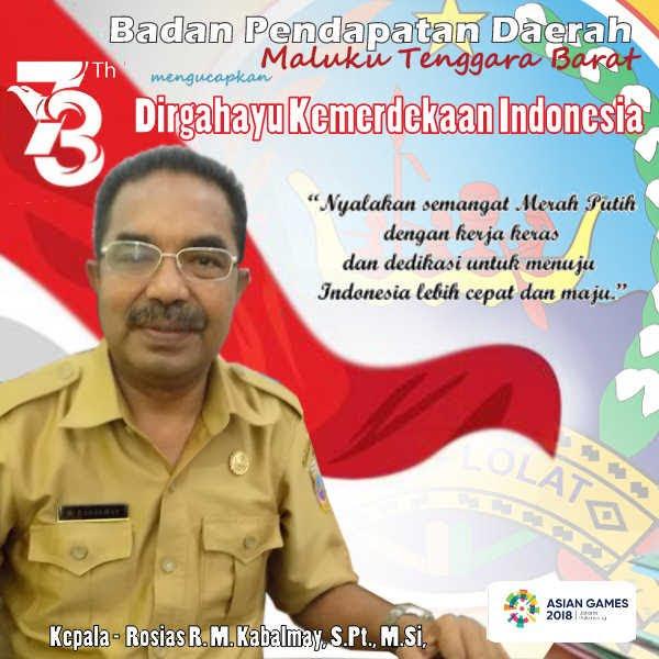 Kepala Bappenda Maluku Tenggara Barat, Rosias Kabalmay dan staff ucapkan Dirgahayu Kemerdekaan RI ke 73 tahun 2018