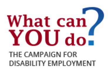 What can YOU do? The Campaign for Disability Employment