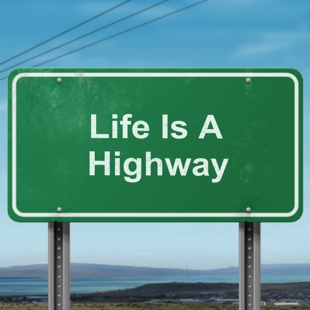 Quotes About Life Being A Highway 15 Quotes