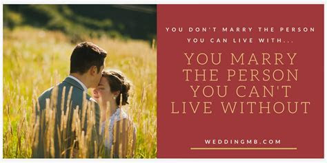 Don't Marry the Person You Can Live With    Bridal and