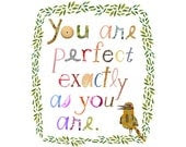 you are perfect exactly as you are print, a little birdie told me print , quote print, inspirational print - susanfarrington