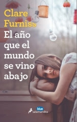 El año que el mundo se vino abajo Clare Furnis