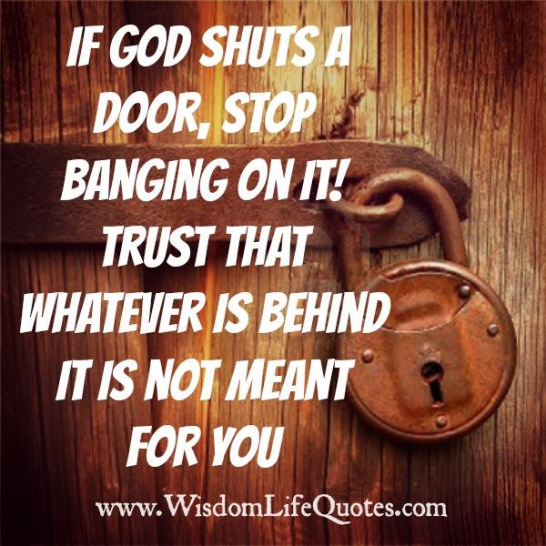 Dont Bang On Closed Doors