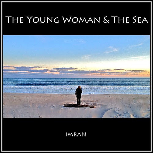 The Young Woman And The Sea - IMRAN™ by ImranAnwar
