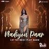 NADIYON PAAR (LET THE MUSIC PLAY AGAIN) LYRICS TRANSLATION – ROOHI