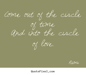 Make Custom Picture Quotes About Love Come Out Of The Circle Of