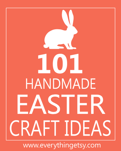 101_Easter_Handmade_Craft_Ideas_EverythingEtsy_400px
