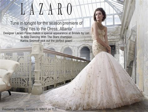 Tune in tonight to Say Yes to the Dress Atlanta: Lazaro