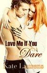 Love Me If You Dare (Save Haven #2)