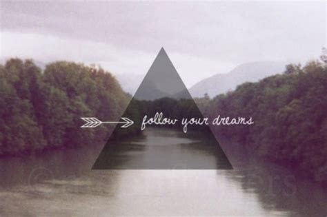 Follow Your Dreams Quotes Tumblr