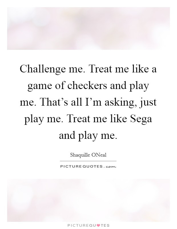 Play Me Like A Game Quotes Chileatucd