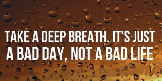 Quotes For Someone Having A Bad Day Bad Day Quotes
