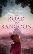 The Road to Rangoon - Lucy Cruickshanks