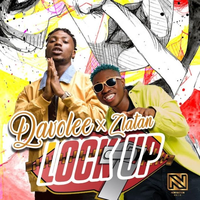 [Music] :Davolee ft. Zlatan Ibile – Lock Up