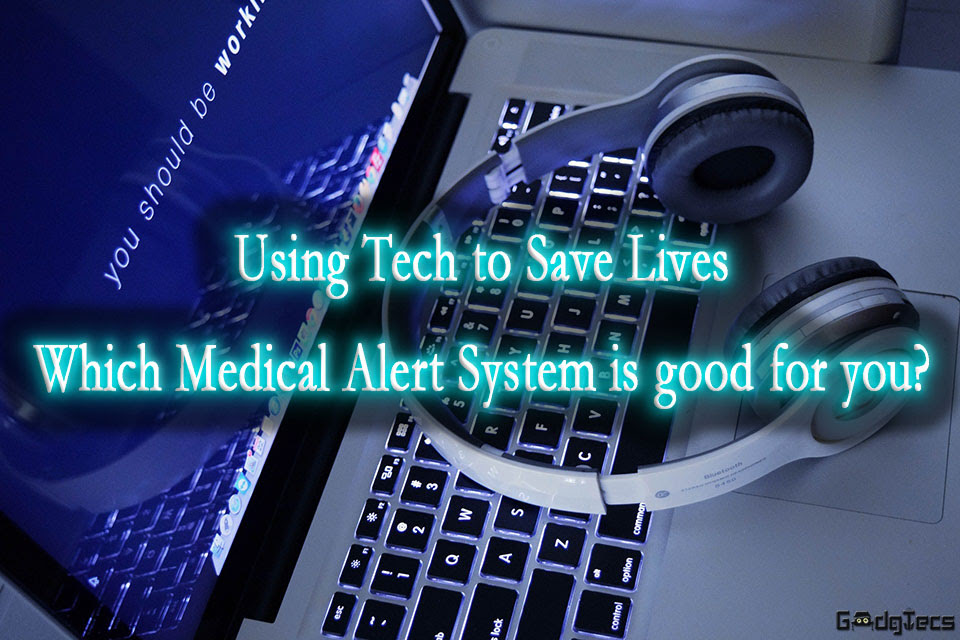 Which Medical Alert System is good for you