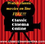 Watch Classic Movies Free at www.classiccinemaonline.com