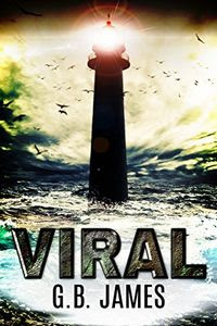 Viral by G. B. James
