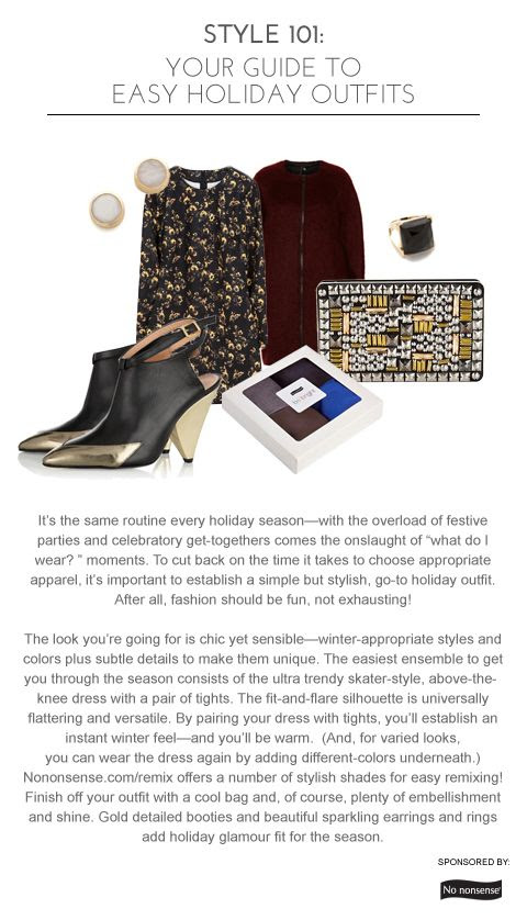 It's the same routine every holiday season -- with the overload of festive parties and celebratory get-togethers comes the onslaught of what do I wear moments. To cut back teh time it takes to choose appropriate apparel, it's important to establish a simple buy stylish, go-to holiday outfit. -- Style 101: Your Guide to Easy Holiday Outfits