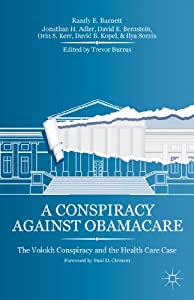 A Conspiracy Against Obamacare The Volokh Conspiracy And The Health Care Case