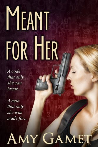 Meant for Her (Romantic Suspense) (The Love and Danger Series) by Amy Gamet