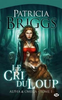 Couverture Alpha & Omega, tome 1 : Le cri du loup
