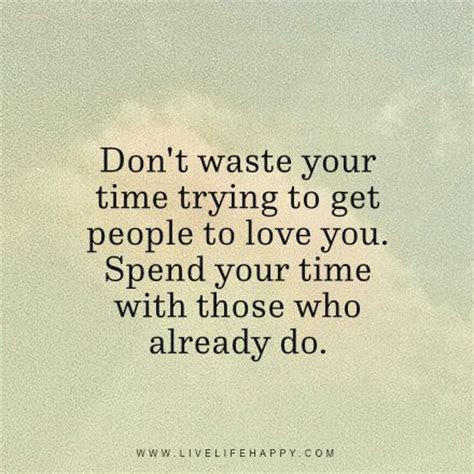 Dont Waste Your Time With People Quotes