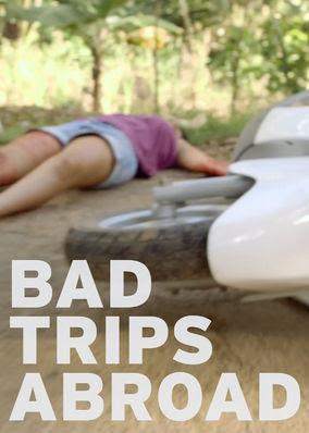 Bad Trips Abroad - Season 1