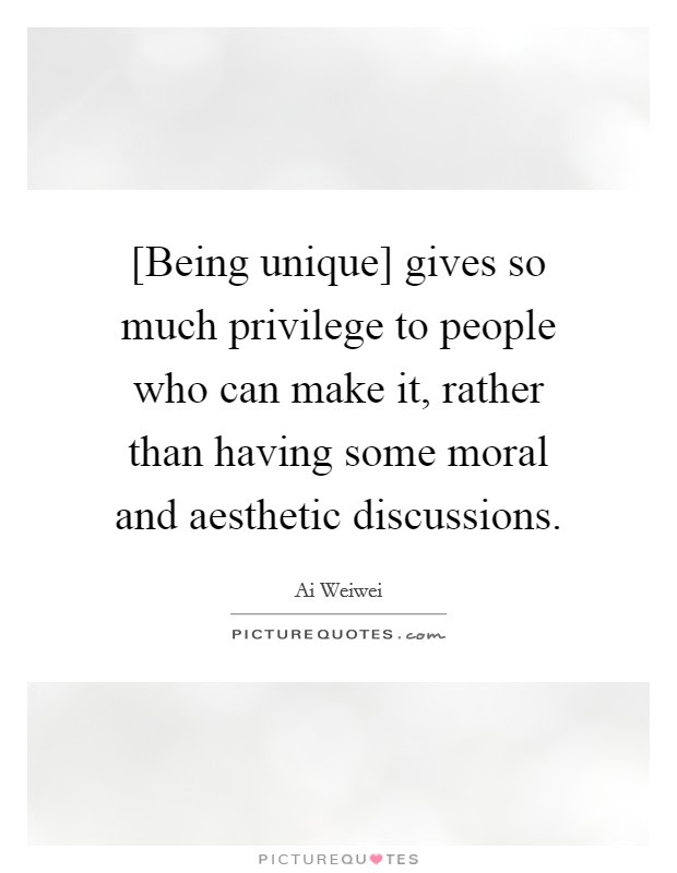 Being Unique Gives So Much Privilege To People Who Can Make
