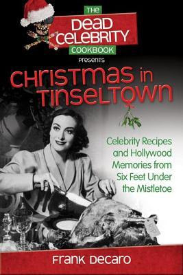 The Dead Celebrity Christmas Cookbook by Frank DeCaro