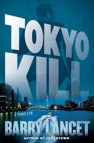 Tokyo Kill: A Thriller (Jim Brodie #2)