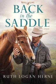 Back in the Saddle: A Novel