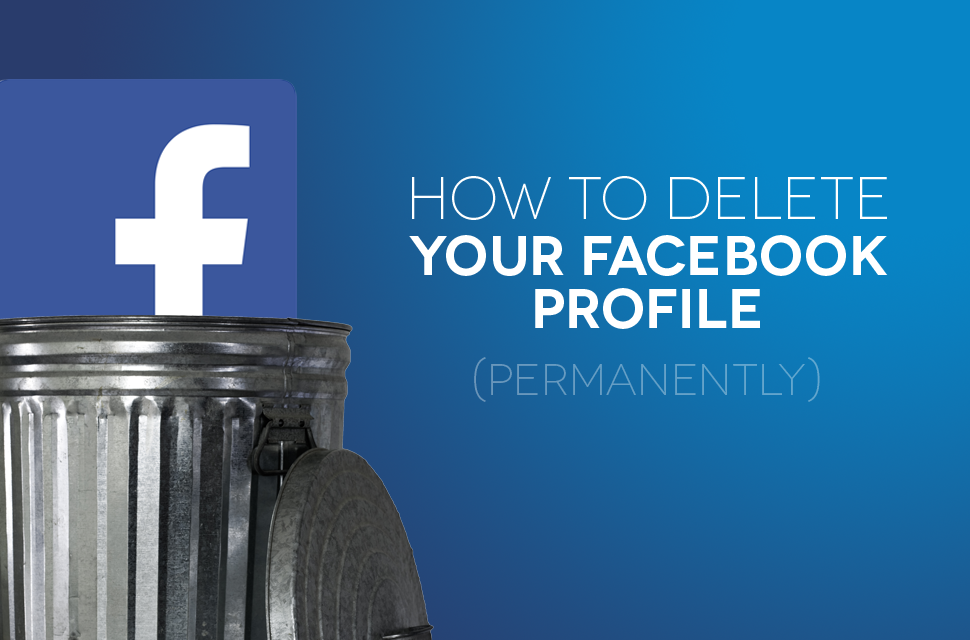 How to delete your Facebook profile permanently | Digital ...