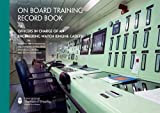 "On Board Training Record Book for Engine Ratings (including new STCW Grade of ""Able Seafarer Engine"")"