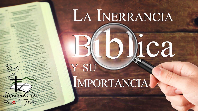 Resultado de imagen de ¿Por qué es importante creer en la inerrancia de la Biblia?